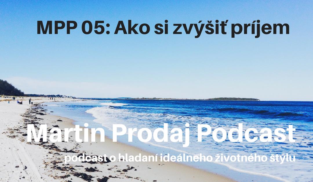 MPP #06: AKo si zvýšiť príjem (prítok vs.odtok)