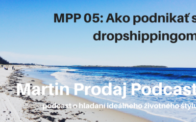 MPP #05: Ako začať podnikať s dropshippingom