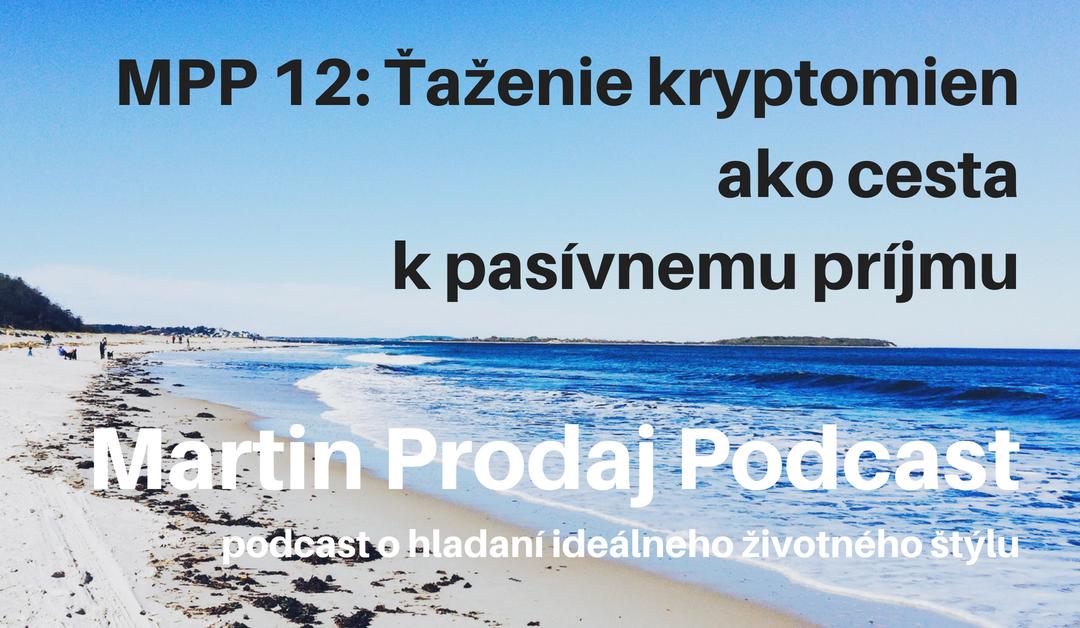 MPP #12: Ťaženie kryptomien ako cesta k pasívnemu príjmu