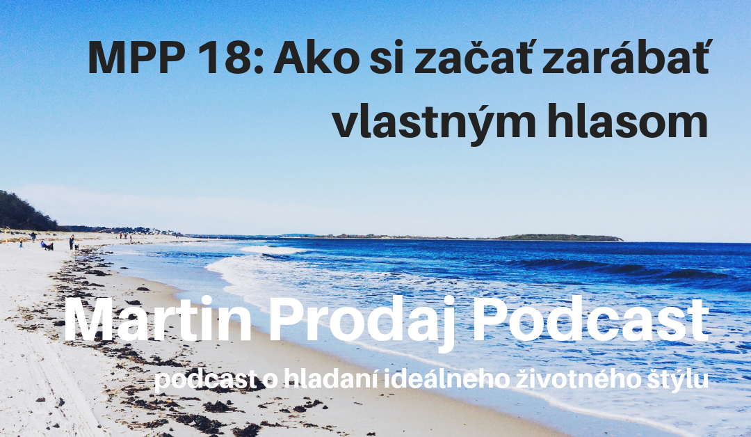 MPP #18: Ako si zarábať vlastným hlasom