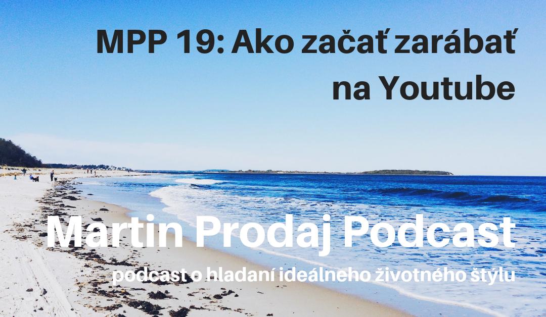 MPP #19: Ako začať zarábať na Youtube