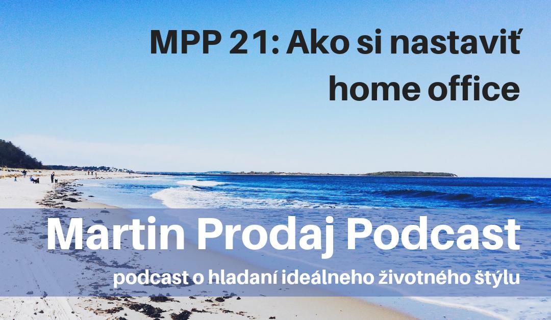 MPP #21: Ako si nastaviť home office