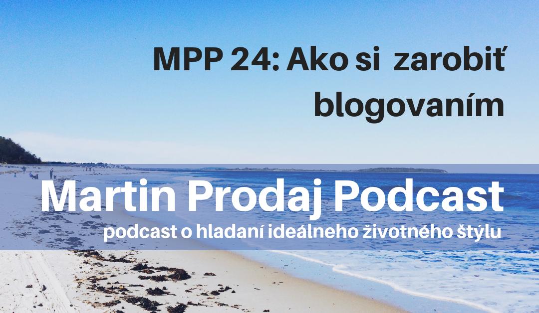 MPP #24: Ako si zarobiť blogovaním