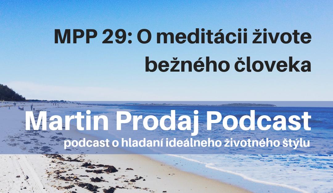 MPP #29: O meditácii v živote bežného človeka.