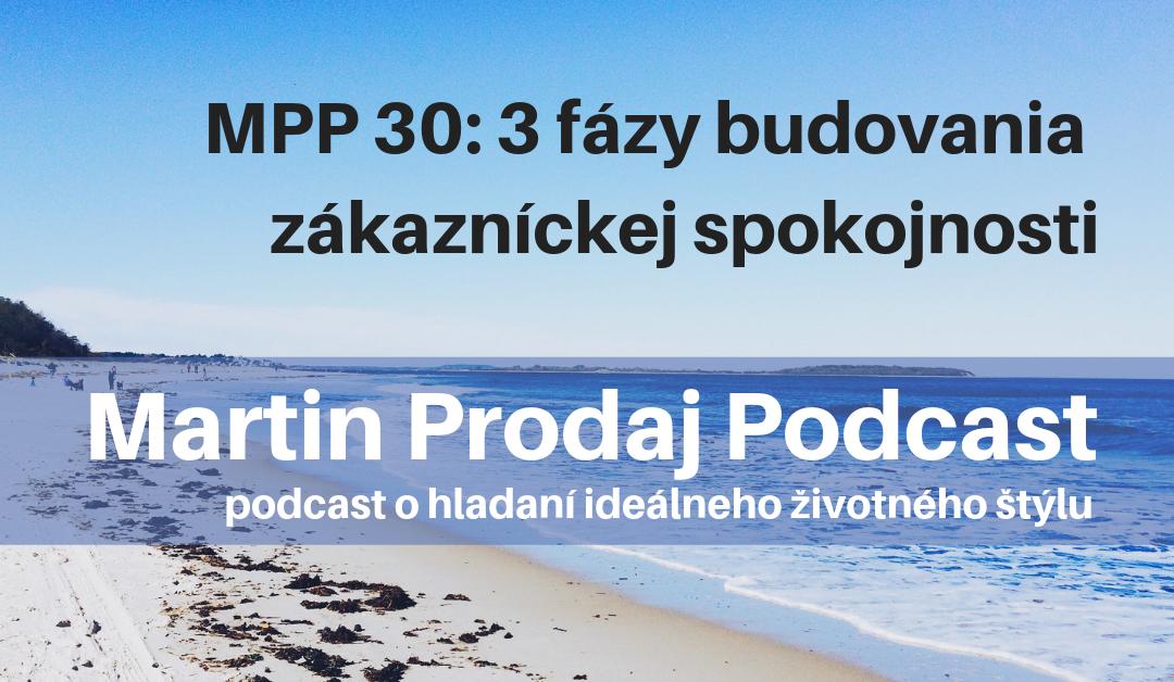MPP #30: 3 fázy budovania zákazníckej spokojnosti